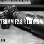 レビュー『FUJINON XF80MMF2.8 R LM OIS WR』