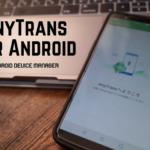 【AnyTrans レビュー】 Android端末のコンテンツ管理全般をお任せ!バックアップ・データ転送・引っ越し・iTunes管理など自由自在にできちゃうよ