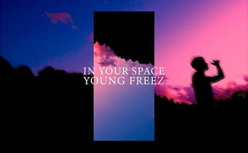 YOUNG FREEZ_IN YOUR SPACE